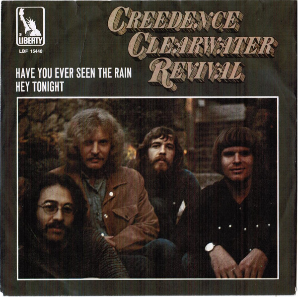 Creedence Clearwater Revival - Have You Ever Seen The Rain.jpg