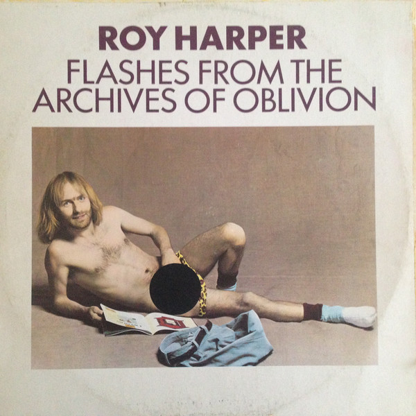 Roy Harper – Flashes From The Archives Of Oblivion.jpg