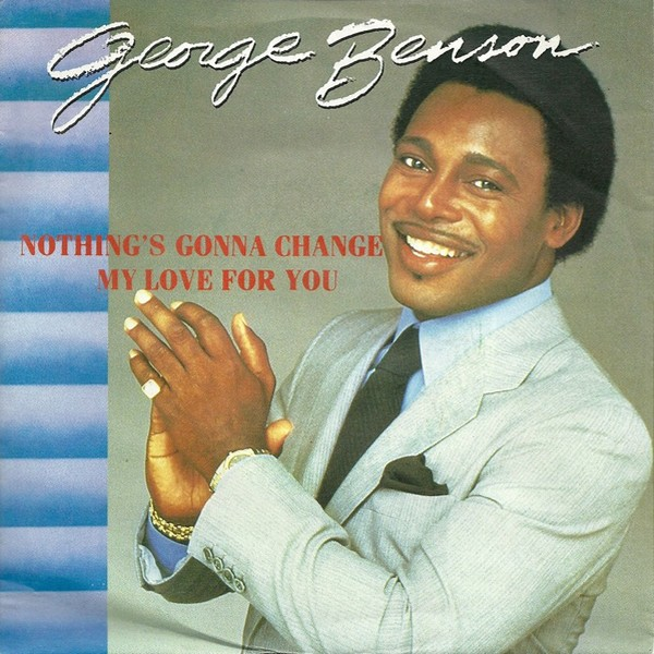 George Benson - Nothing's Gonna Change My Love For You.jpg