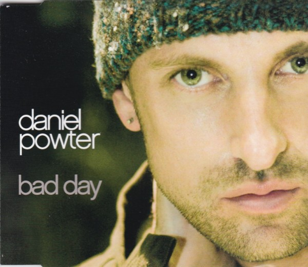 Daniel Powter - Bad Day.jpg