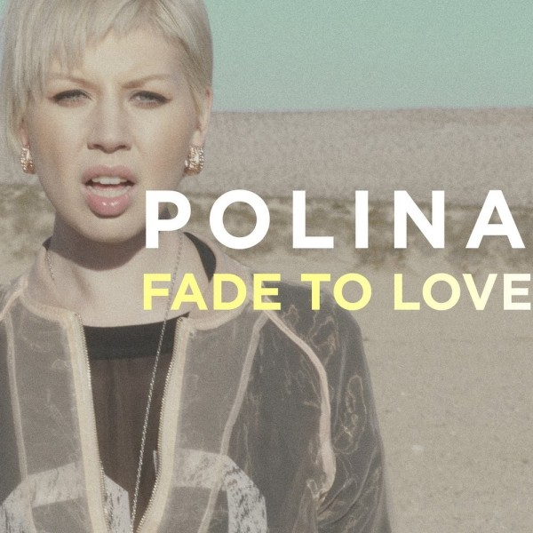 Polina - Fade To Love.jpg