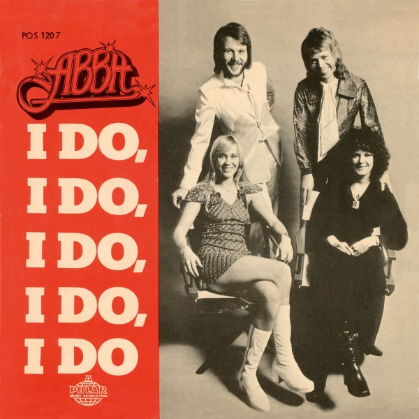 День рождения песни 21. ABBA - I Do, I Do, I Do, I Do, I Do