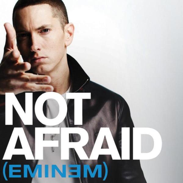 Eminem - Not Afraid.jpg
