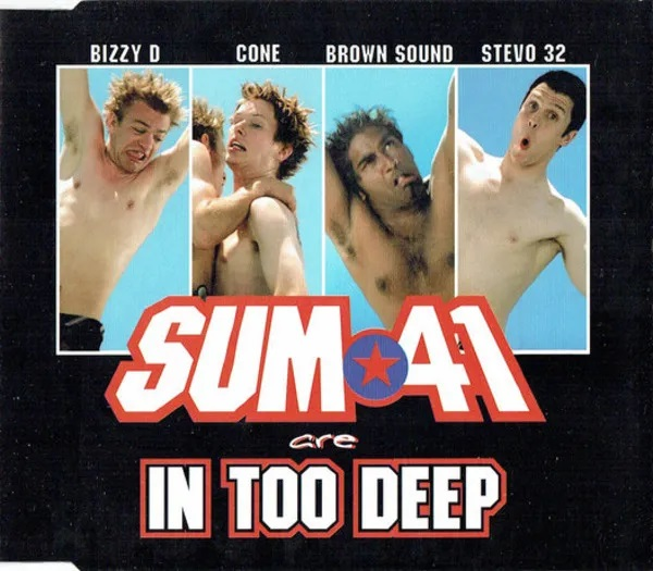 Sum 41 - In Too Deep.jpg