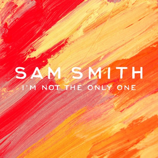 Sam Smith - I'm Not The Only One.jpg