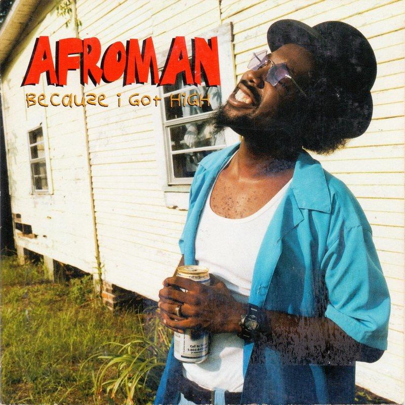 Afroman - Because I Got High.jpg