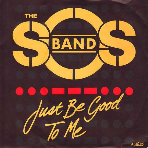 The S.O.S. Band – Just Be Good To Me.jpg
