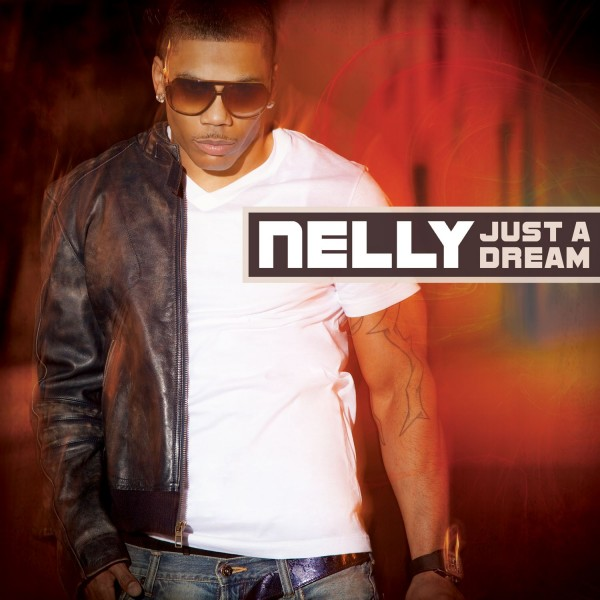 Nelly - Just A Dream.jpg