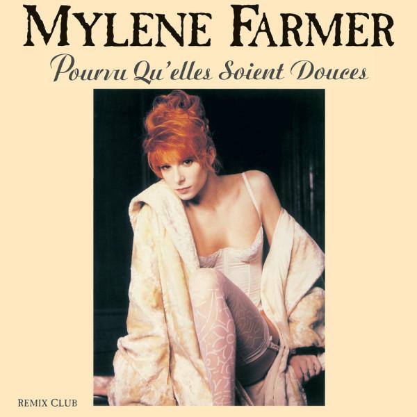 Mylène Farmer - Pourvu Qu'Elles Soient Douces.jpg