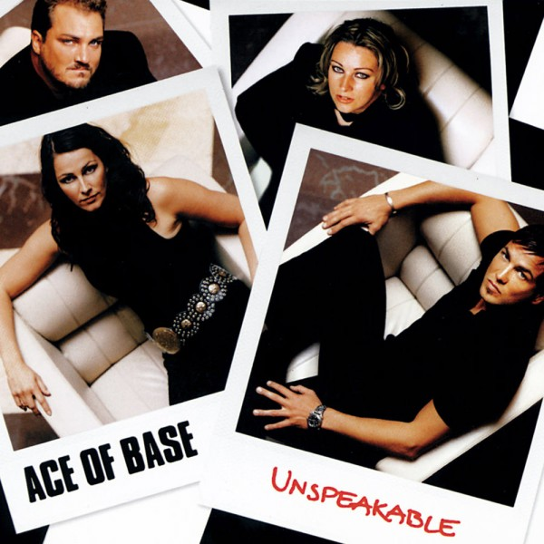 Ace of Base - Unspeakable.jpg