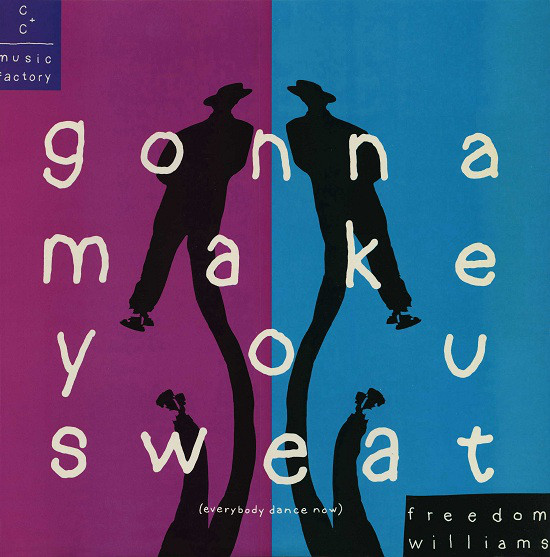 C + C Music Factory - Gonna Make You Sweat - Everybody Dance Now.jpg