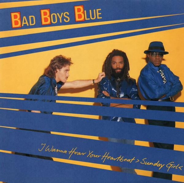 Bad Boys Blue - I Wanna Hear Your Heartbeat Sunday Girl.jpg