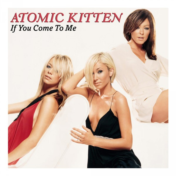 Atomic Kitten - If You Come To Me.jpg