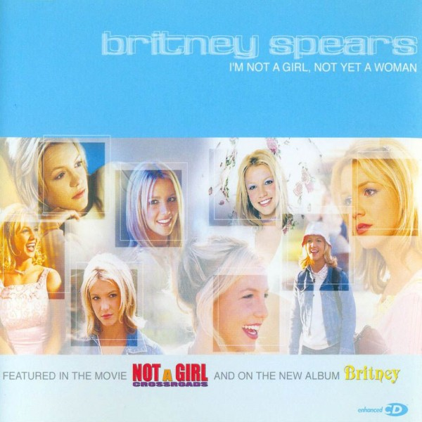 Britney Spears - I'm Not A Girl, Not Yet A Woman.jpg
