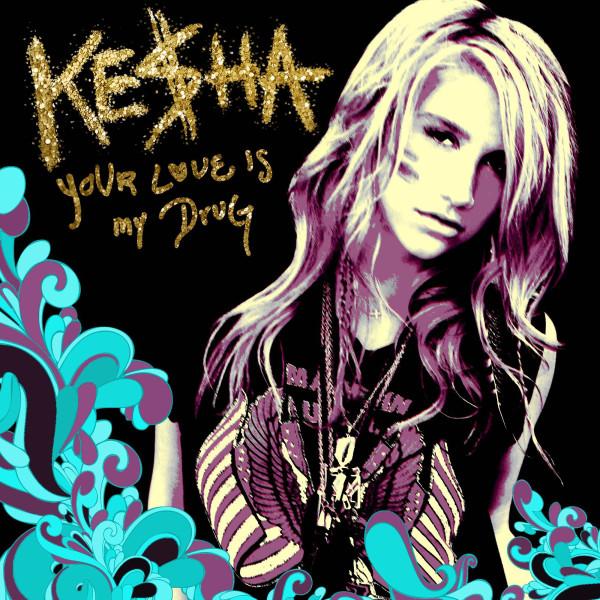 Ke$ha - Your Love Is My Drug.jpg