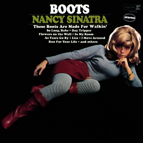 Nancy Sinatra - These Boots Are Made for Walkin'.jpg