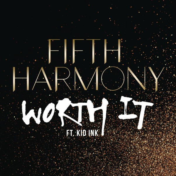 Fifth Harmony - Worth It ft. Kid Ink.jpg