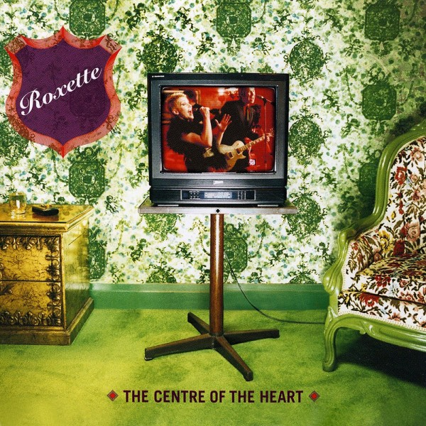 Roxette - The Centre Of The Heart (Is A Suburb To The Brain).jpg