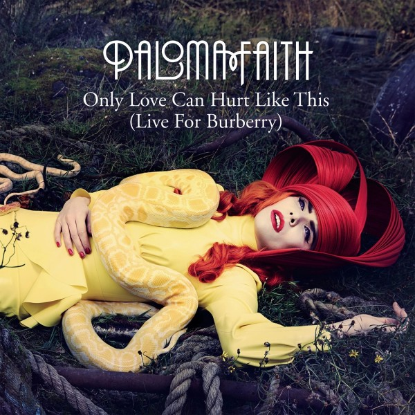 Paloma Faith - Only Love Can Hurt Like This (Live For Burberry).jpg