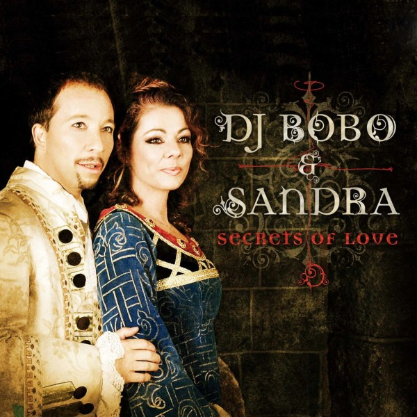 DJ BoBo & Sandra - SECRETS OF LOVE.jpg