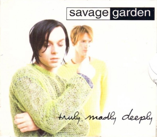 Savage Garden - Truly Madly Deeply.jpg
