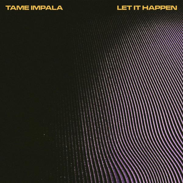 Tame Impala - Let It Happen.jpg