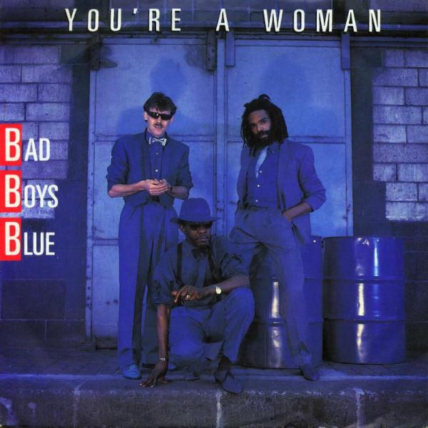 Bad Boys Blue - You're A Woman.jpg