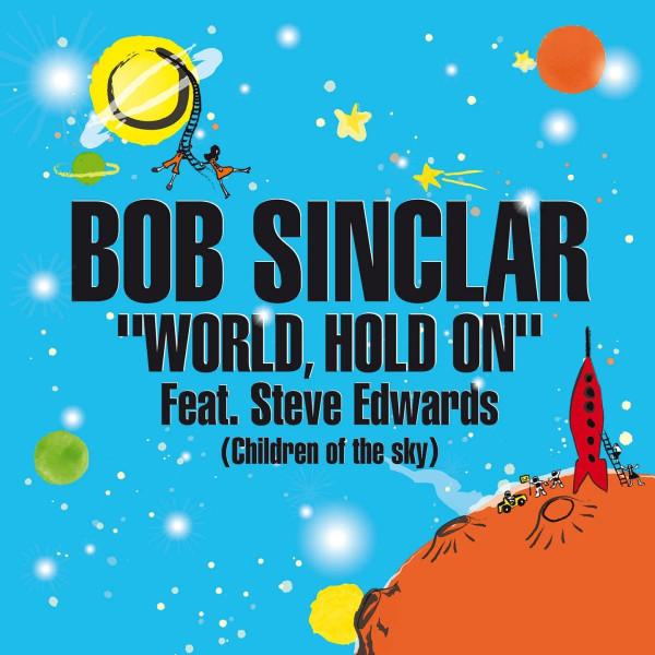 Bob Sinclar & Steve Edward - World, Hold On (Children of the Sky).jpg
