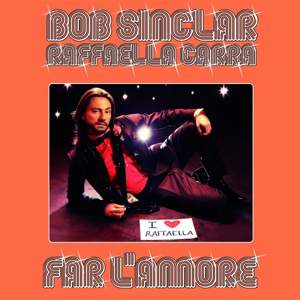 Bob Sinclar & Raffaella Carrà - Far l'Amore.jpg