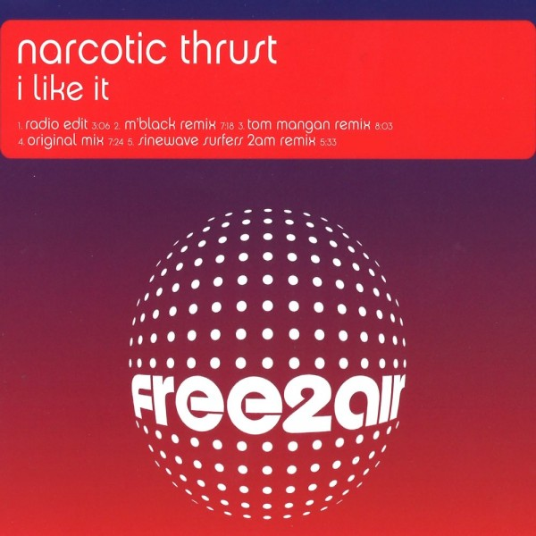 Narcotic Thrust - I Like It.jpg