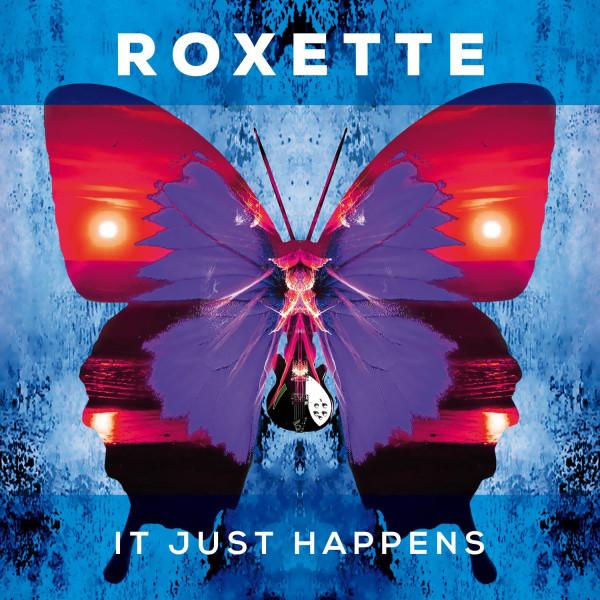 Roxette – It Just Happens 2016.jpg