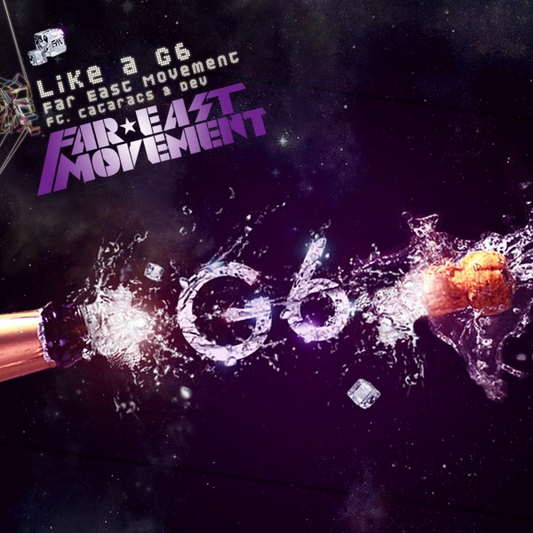 Far East Movement ft. The Cataracs, DEV - Like A G6.jpg
