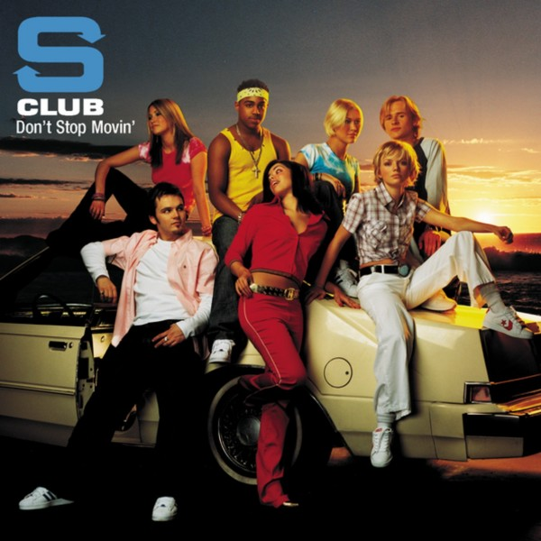 S Club 7 - Don't Stop Movin'.jpg