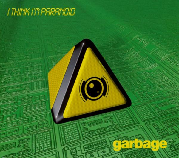 Garbage - I Think I'm Paranoid.jpg