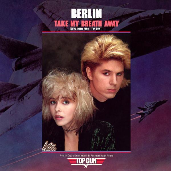 Berlin – Take My Breath Away (Love Theme From Top Gun).jpg