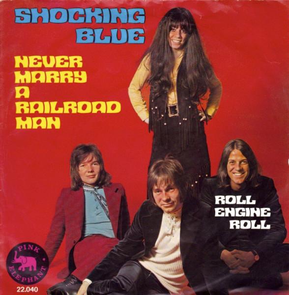 Shocking Blue – Never Marry A Railroad Man.jpg
