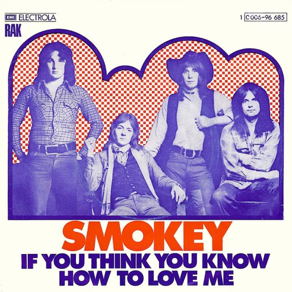 Smokie - If You Think You Know How to Love Me.jpg