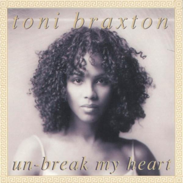 Toni Braxton - Un-Break My Heart.jpg