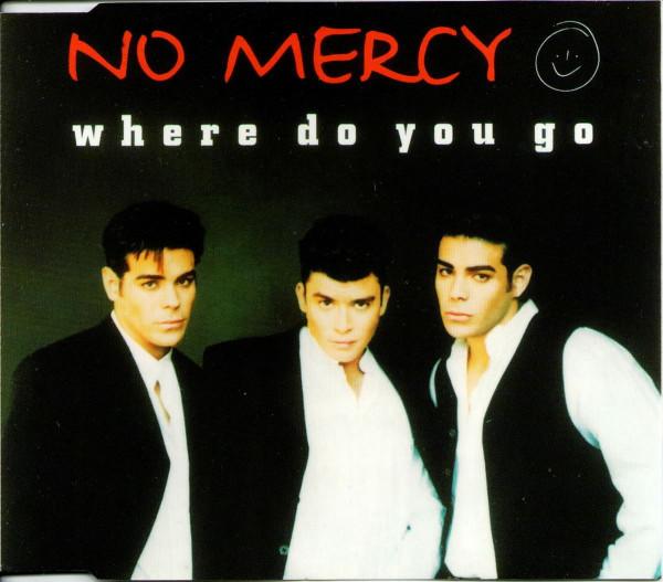 No Mercy – Where Do You Go.jpg