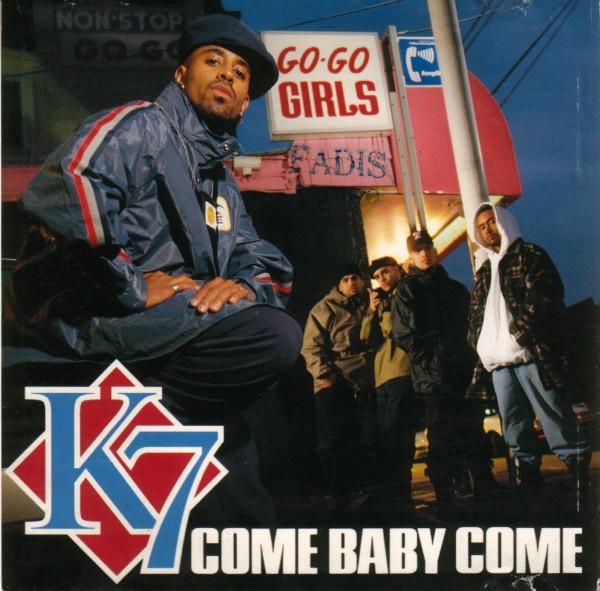 K7 - Come Baby Come.jpg