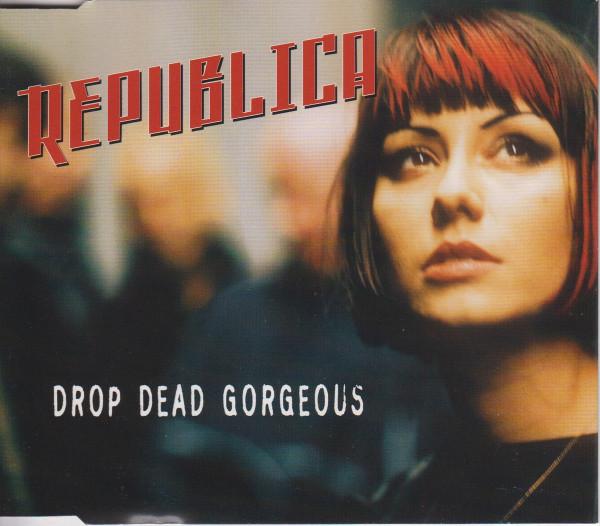 Republica - Drop Dead Gorgeous.jpg