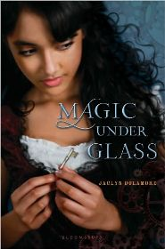Jaclyn Dolamore'sMagic Under Glass