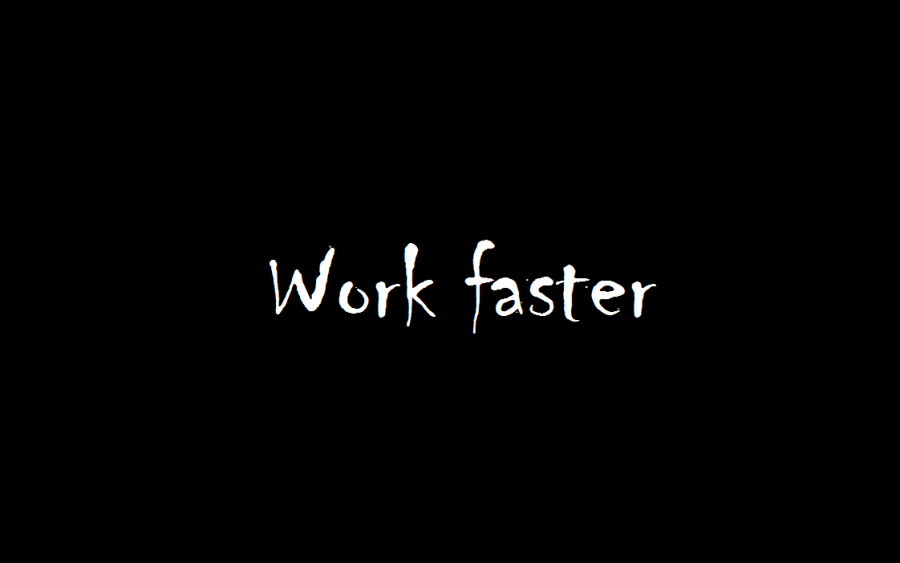 work faster