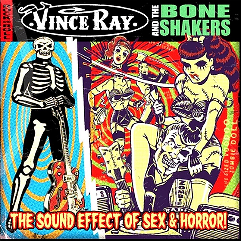 Vince Ray and the Boneshakers - The Sound Effects of Sex and Horror (2011)