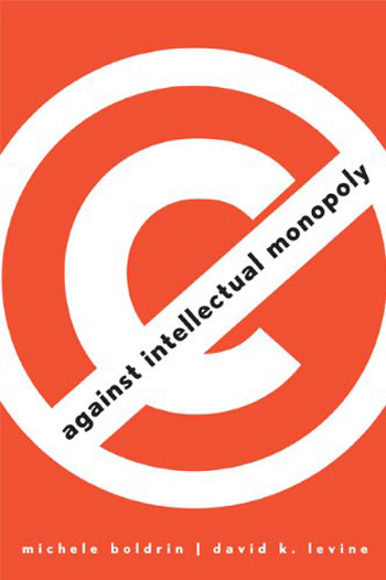 Against Intellectual Monopoly. Мишель Болдин, Дэвид Ливайн