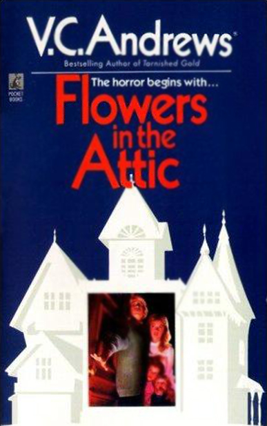 Flowers In The Attic Book Cover. Flowers in the Attic by V.C.