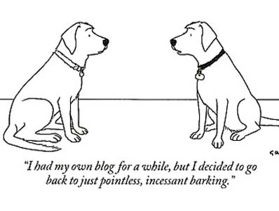 I used to blog but I've gone back to incessant barking.