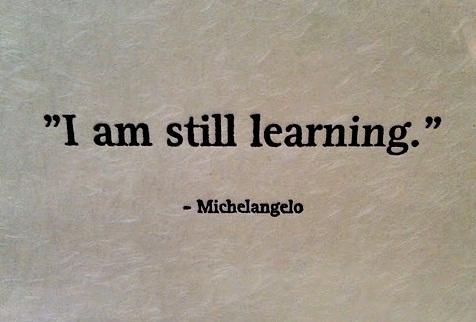 Я всё ещё учусь (Микеланджело).