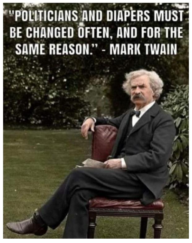 """Для тех, кто не учил английский: """" Политиков и пелёнки следует менять часто. И по одной и той же причине. Марк Твен"""""""