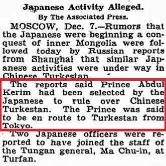 12 kasım 1932'de ilan edilen şarki türk islam cumhuriyeti'nden hemen sonra 7 aralık 1932 tarihli ajans haberi: japonya, çin türkistanı'nı yönetmek için şehzade abdülkerim'i seçti